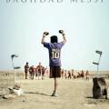 """""""BAGHDAD MESSI"""": hơn cả một bộ phim 1"""