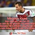 Miroslav Klose se vuot qua ronaldo co ai tin va muon dieu nay xay ra khong
